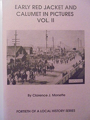 9780942363395: Early Red Jacket and Calumet in pictures (Local history series)