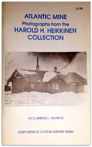 9780942363449: Atlantic Mine: Photographs from the Harold H. Heikkinen Collection (A local history series)