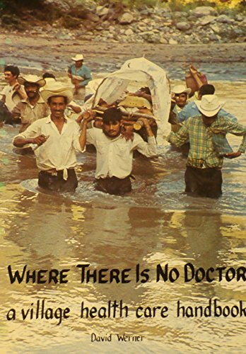 9780942364033: Where There Is No Doctor