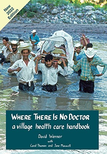 9780942364156: Where There Is No Doctor: A Village Health Care Handbook