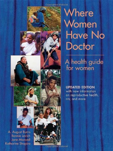 Where Women Have No Doctor: A Health: A. August Burns,