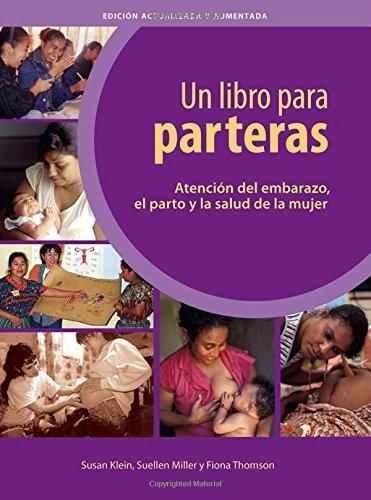 9780942364293: Un Libro Para Parteras Atencion Del Embarazo El Parto Y La Salud De La Mujer (Spanish Edition)