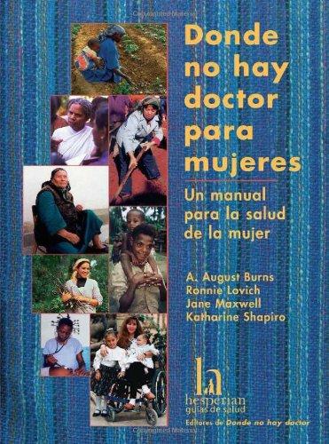 9780942364316: Donde No Hay Doctor Para Mujeres: UN Manual Papa LA Salud De LA Mujer/Where Women Have No Doctor