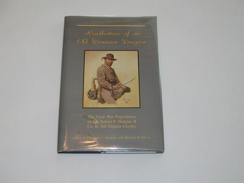 Recollections of an Old Dominion Dragoon: Hudgins, Garland C. and Richard B. Kleese, Eds.