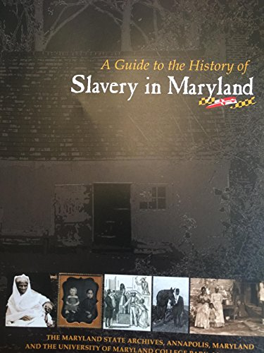 9780942370515: A guide to the history of slavery in Maryland