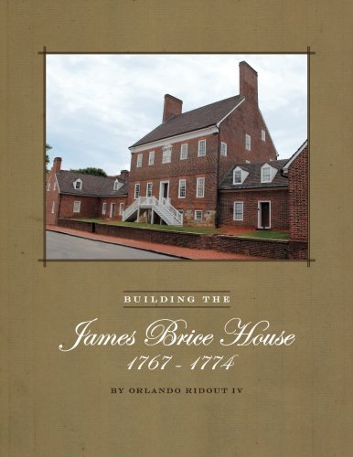 9780942370638: Building the James Brice House 1767-1774