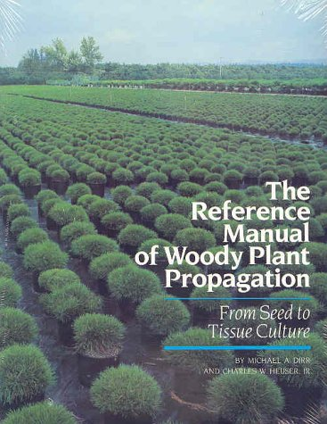 9780942375008: The Reference Manual of Woody Plant Propagation: From Seed to Tissue Culture