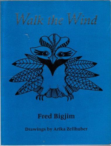 9780942382082: Walk the wind