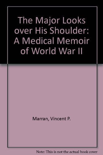 9780942383089: The Major Looks over His Shoulder: A Medical Memoir of World War II