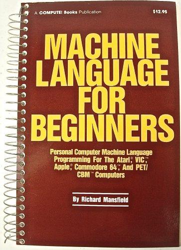Machine Language for Beginners: Mansfield, Richard