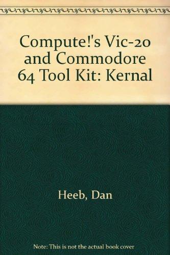 Compute!'s Vic-20 and Commodore 64 Tool Kit: Kernal: Heeb, Dan