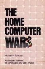 9780942386752: The Home Computer Wars: An Insider's Account of Commodore and Jack Tramiel