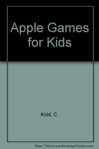 Apple Games for Kids: Kidd, C., Kidd, K.H.