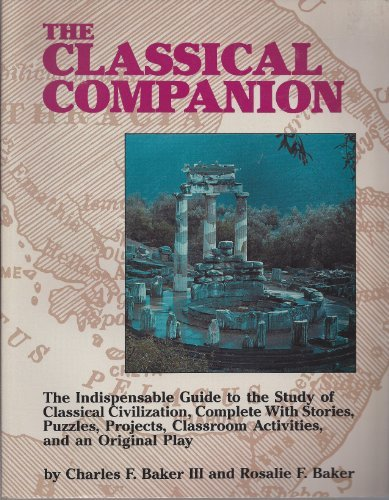 The Classical Companion, Grades 5-9 : The: Rosalie F. Baker;