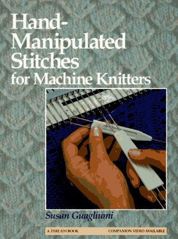 9780942391039: Hand-Manipulated Stitches for Machine Knitters