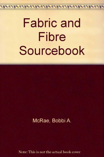 9780942391183: Fabric and Fiber Sourcebook: Your One-And-Only Mail-Order Guide
