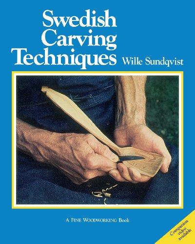 Swedish Carving Techniques (INTERNATIONAL CRAFT CLASSIC): Sundqvist, Wille
