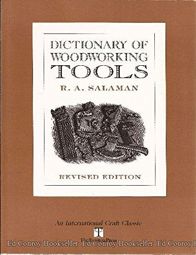 Dictionary of Woodworking Tools, revised edition: Salaman, R.A.