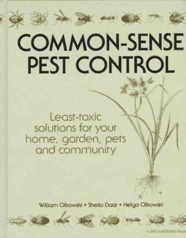 Common-Sense Pest Control: Olkowski, William; Daar, Sheila; Olkowski, Helga