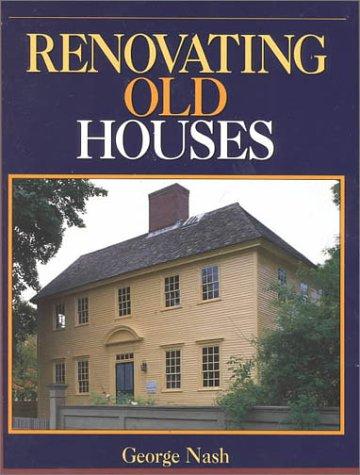 "9780942391657: Renovating Old Houses (""Fine Homebuilding"" Books)"