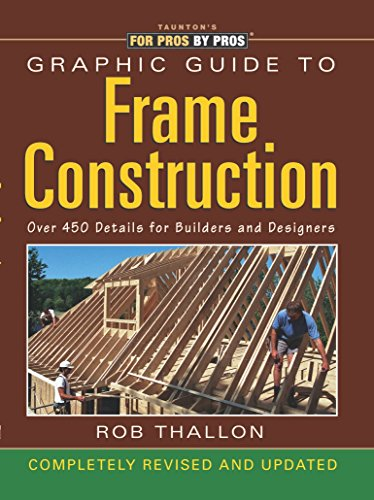 9780942391664: Graphic Guide to Frame Construction: Third Edition, Revised and Updated: Details for Builders and Designers (For Pros By Pros)