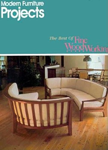 Modern Furniture Projects (Best of Fine Woodworking): Fine Woodworking