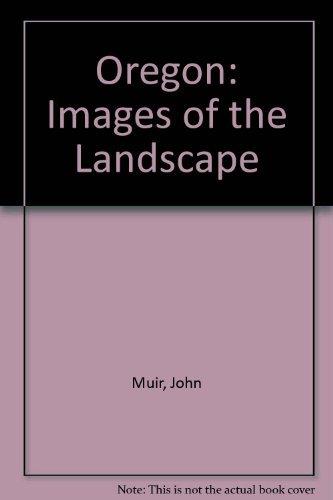 Oregon: Images of the Landscape (SIGNED BY: Terrill, Steve;Muir, John