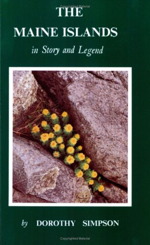 The Maine Islands in Story and Legend: Simpson, Dorothy