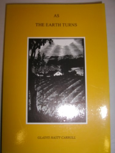 9780942396744: As the Earth Turns