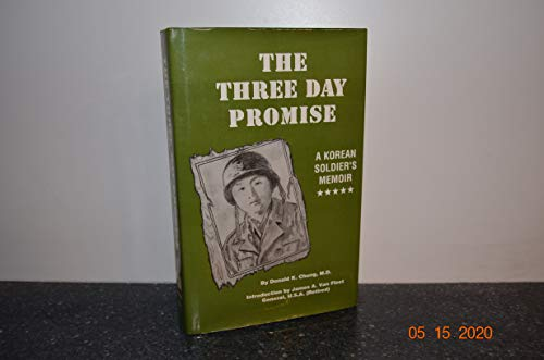 The Three Day Promise: A Korean Soldier's Memoir: Chung, Donald K.