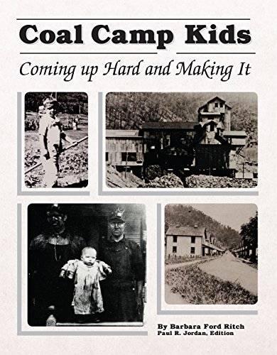 Coal Camp Kids Coming Up Hard and Making It.: Ritch, Barbara Ford .