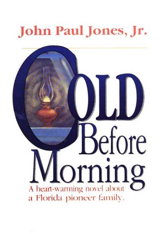 9780942407181: Cold Before Morning: A Heart-Warming Novel About a Florida Pioneer Family