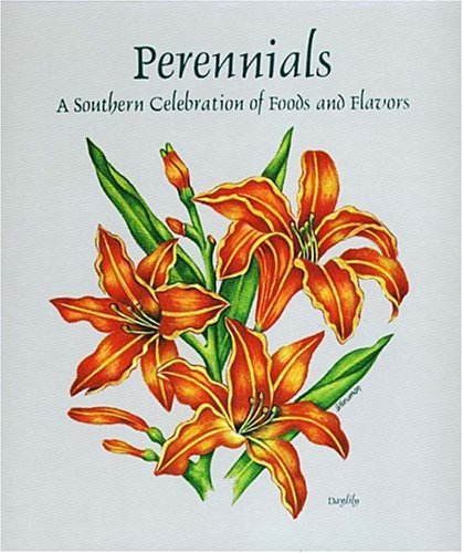 9780942407327: Perennials: A Southern Celebration of Foods and Flavors