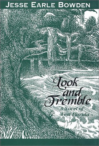 Look and Tremble: A Novel of West Florida