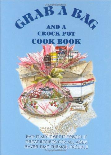 9780942407822: Grab A Bag and A Crock Pot Cookbook
