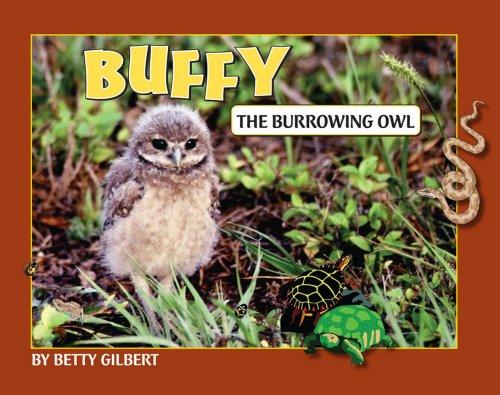 Buffy The Burrowing Owl: Betty Gilbert