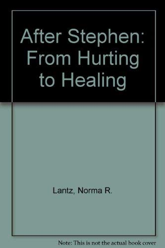 9780942419009: After Stephen: From Hurting to Healing