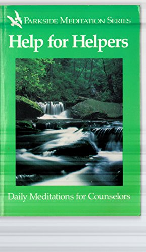 9780942421064: Help for helpers: Daily meditations for counselors (Parkside meditation series)