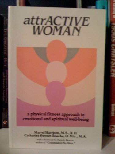 attrACTIVE WOMAN a Physical Fitness Approach to Emotional and Spiritual Well-Being