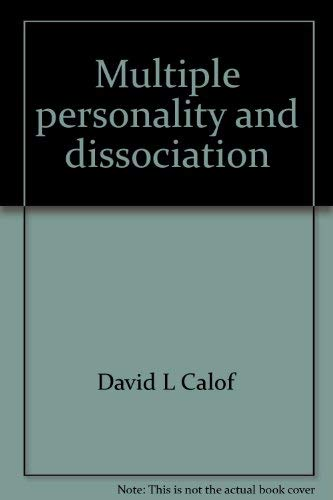 Multiple personality and dissociation: Understanding incest, abuse, and MPD: David L Calof