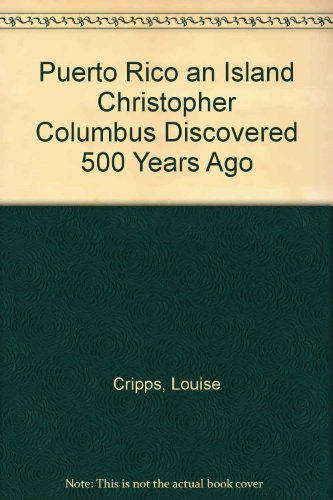 9780942423006: Puerto Rico an Island Christopher Columbus Discovered 500 Years Ago