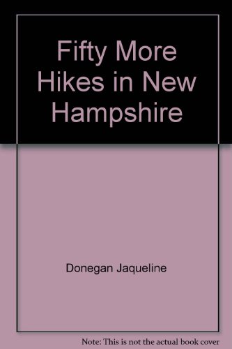 9780942440065: Fifty More Hikes in New Hampshire: Day Hikes and Backpacking Trips from the Coast to Coos County