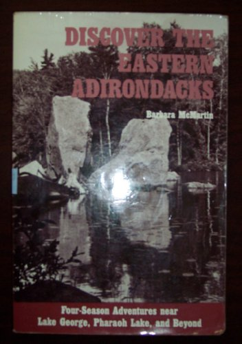 9780942440409: Discover the Eastern Adirondacks: Four Season Adventures Near Lake George, Pharaoh Lake and Beyond (Discover the Adirondacks series)