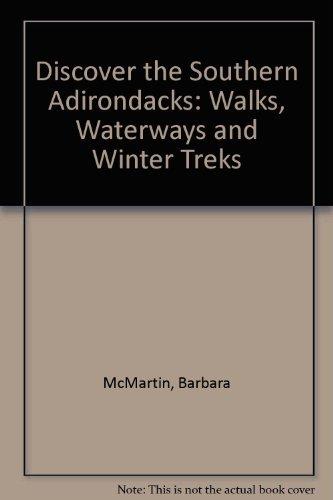 9780942440416: Discover the Southern Adirondacks: Walks Waterways and Winter Treks (Discover the Adirondacks series)