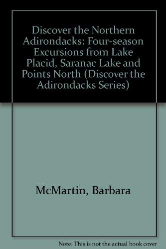 Discover the Northern Adirondacks : Four-Season Excursions: James C. Dawson;