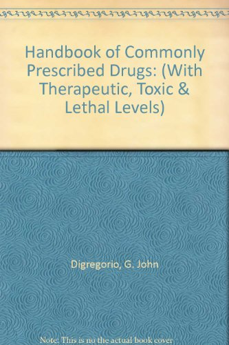9780942447446: Handbook of Commonly Prescribed Drugs: With Therapeutic, Toxic & Lethal Levels (Bk W Pocket Sz Hb)
