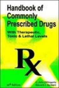 9780942447484: Handbook of Commonly Prescribed Drugs: (With Therapeutic, Toxic & Lethal Levels)