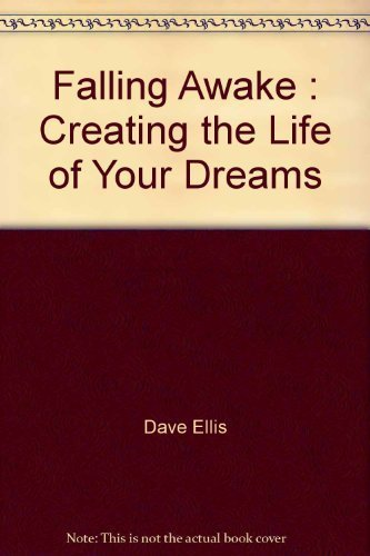 9780942456165: Falling Awake : Creating the Life of Your Dreams