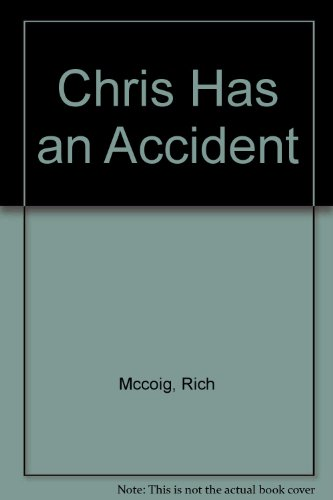 9780942459005: Chris Has an Accident