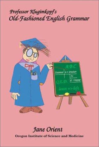 Professor Klugimkopf's Old-Fashioned English Grammar: Orient, Jane M.